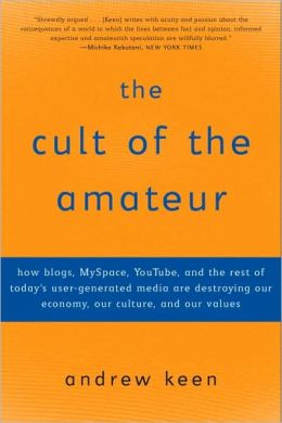 Andrew Keen - The Cult of the Amateur